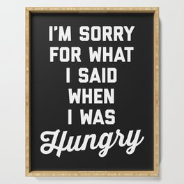 Sorry I Was Hungry Funny Quote Serving Tray