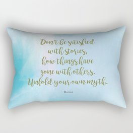 Unfold your own myth. - Rumi Rectangular Pillow
