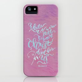 Christ Died for Us - Romans 5:8 iPhone Case