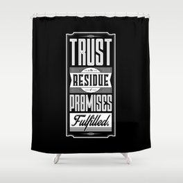 Lab No. 4 Trust Residue Of Promises Fulfilled Inspirational Quotes Shower Curtain