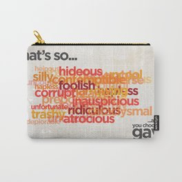 """Buy a Dictionary (""""That's So Gay"""") Carry-All Pouch"""