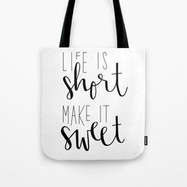 Life is Short, Make it Sweet Tote Bag