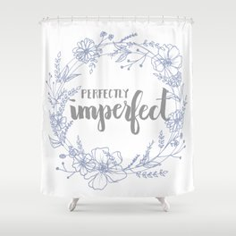 Perfectly Imperfect Shower Curtain