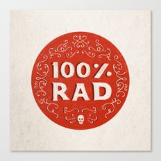 100% Rad Canvas Print