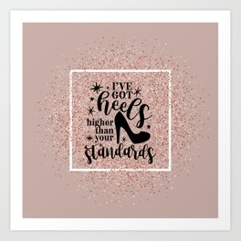 Higher Than Your Standards Quote Art Print