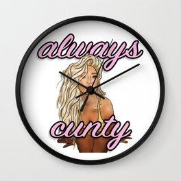 EJ Always Cunty Wall Clock