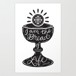 Catholic Communion Bread of Life Art Print