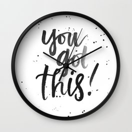 you got this! Wall Clock