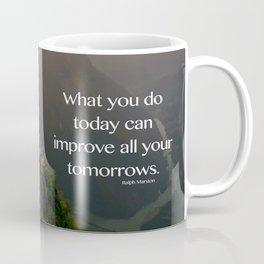 Improve Your Tomorrows Coffee Mug