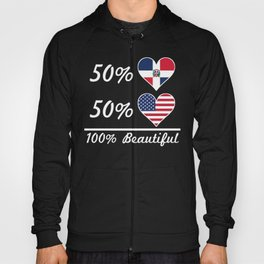 50% Dominican 50% American 100% Beautiful Hoody
