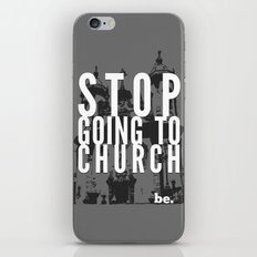 Stop Going to Church...Be. iPhone & iPod Skin