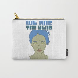 We are the Dead (blue) Carry-All Pouch