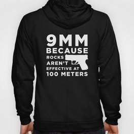 Funny Gun Owner Pro Second Amendment Rights USA 9mm Because Rocks Aren't Effective at 100 Meters Hoody