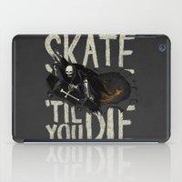 skate iPad Cases featuring Skate Til' You Die by Phil Jones