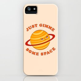 Just Gimme Some Space - Orange iPhone Case