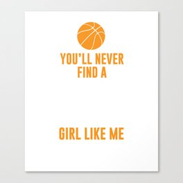 You'll Never Find a Player Like this Girl Sports T-shirt Canvas Print