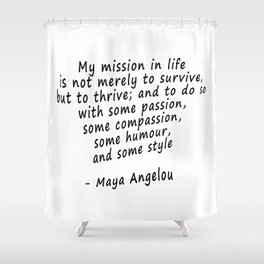 Maya Angelou Quote Print Shower Curtain