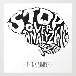 - THINK SIMPLE - Art Print