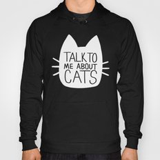 Talk to Me About Cats (white) Hoody