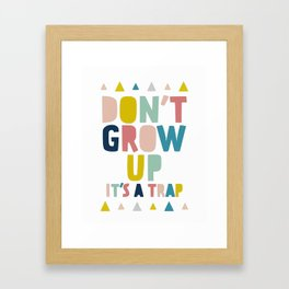 Baby, don't grow up Framed Art Print