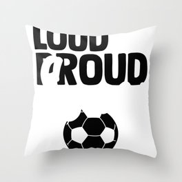 Soccer Mom Gift Loud and Proud Soccer Mom Soccer Mother Throw Pillow