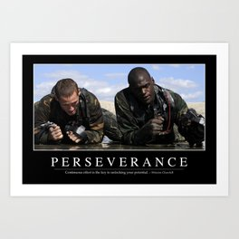 Perseverance: Inspirational Quote and Motivational Poster Art Print