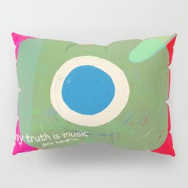Music - the only truth Pillow Sham