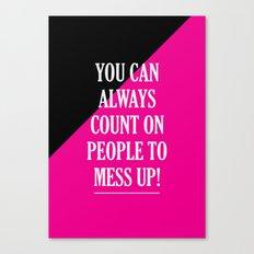 Mess Up! Canvas Print