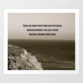 There are some people who need the ocean Art Print