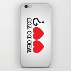 Who Do You Love? iPhone & iPod Skin