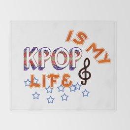 Kpop Is My Life Throw Blanket
