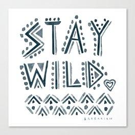 STAY WILD Canvas Print