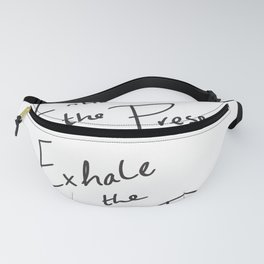 Inhale the Present. Exhale the Past. Fanny Pack