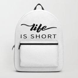 Life Is Short Hug Your Dog Backpack
