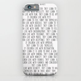 Children Learn What They Live  #minimalism iPhone Case