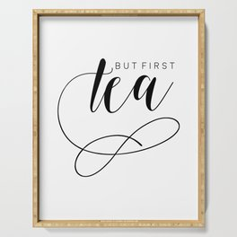 BUT FIRST TEA, Kitchen Decor,Tea Party, Kitchen Sign, Quote Prints,Wall Art,Quote Printable,Typograp Serving Tray