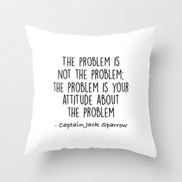 Jack Sparrow - The problem is not the problem Throw Pillow