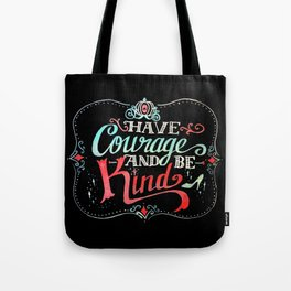 Have courage and be kind: Cinderella Tote Bag