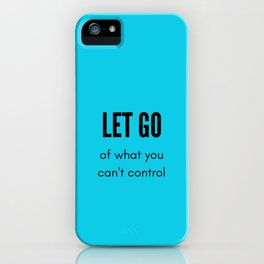 LET GO OF WHAT YOU CANNOT CONTROL - stoic wisdom iPhone Case