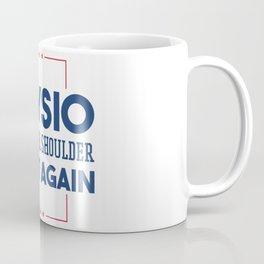 Physiotherapy Make Your Shoulder Great Again Coffee Mug