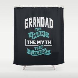 Grandad The Man The Legend Shower Curtain
