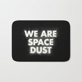 We are space dust Bath Mat