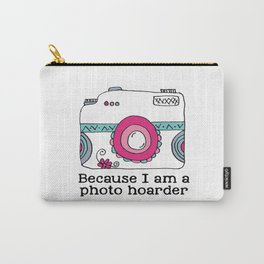 Because I am a photo hoarder Camera Carry-All Pouch