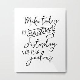 make today awesome print // motivational print // black and white home decor print // Metal Print
