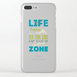 Life begins at the end of your comfort zone. Clear iPhone Case