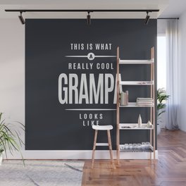 This is What a Really Cool Grampa Looks Like Grandpa Gift Wall Mural