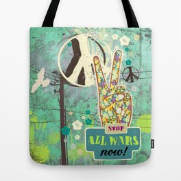 Stop all wars now! Tote Bag