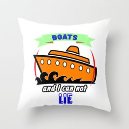 I Like Big Boats and I Can Not Lie Cruise Throw Pillow