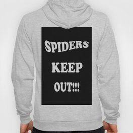 Spiders Keep Out Hoody