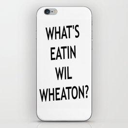#Whatseatinwilwheaton iPhone Skin
